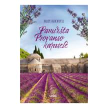 Knyga PAMIRŠTA PROVANSO KARUSELĖ