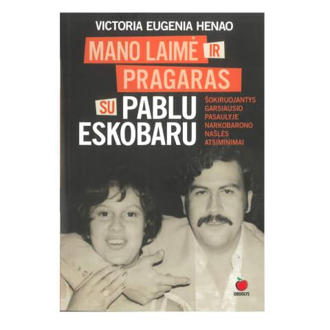 Knyga MANO LAIMĖ IR PRAGARAS SU PABLU ESKOBAR
